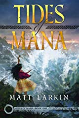 Tides of Mana: Eschaton Cycle (Heirs of Mana Book 1) Kindle Edition