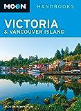 Moon Victoria & Vancouver Island (Moon Handbooks) (English Edition)