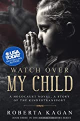 Watch Over My Child: Book Three in the Michal's Destiny Series Kindle Edition