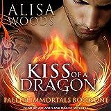 Kiss of a Dragon: Fallen Immortals Series, Book 1