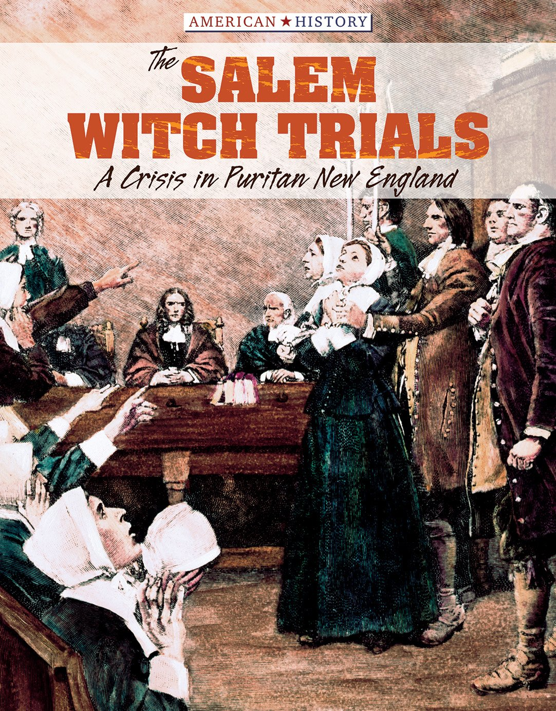 Read Online The Salem Witch Trials: A Crisis in Puritan New England (American History) pdf epub