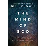 The Mind of God: How His Wisdom Can Transform Our World