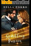 Sparkling Passion: An Alpha Billionaire Romance
