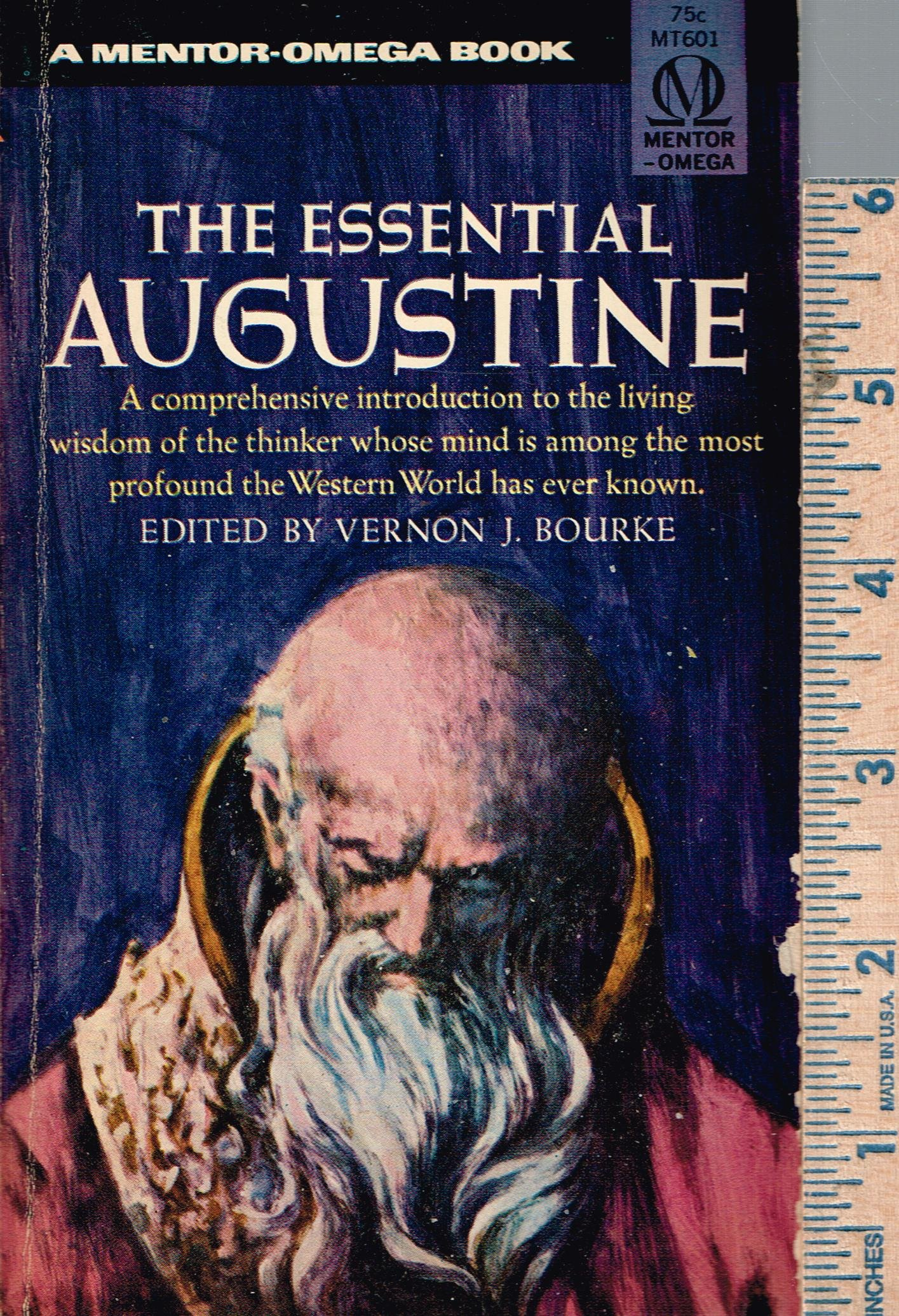 The Essential Augustine (A Mentor-Omega Book), Vernon J. Bourke (Edited by)