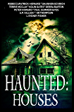 Haunted: Houses: A Collection of 11 Ghost Stories