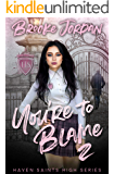 You're To Blame 2: A High School Bully Romance (Haven Saints High)