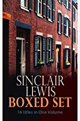Sinclair Lewis Boxed Set – 16 titles in One Volume: Babbitt, Main Street, The Trail of the Hawk, Moths in the Arc Light, Nature, Inc., The Cat of the Stars and more Kindle Edition