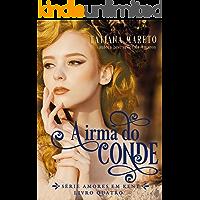 A Irmã do Conde (Amores em Kent Livro 4)