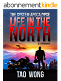 Life in the North: An Apocalyptic LitRPG (The System Apocalypse Book 1) (English Edition)