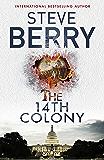 The 14th Colony: Book 11 (Cotton Malone Series)
