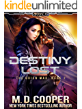 Destiny Lost: A Military Science Fiction Space Opera Epic (Aeon 14: The Orion War)