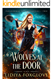 Wolves at the Door (Paranormal House Flippers Book 2)