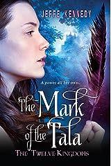 The Twelve Kingdoms: The Mark of the Tala Kindle Edition