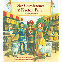 Sir Cumference and the Fracton Faire (Charlesbridge Math Adventures Book 10)