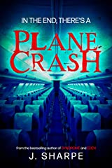 In the end, there's a plane crash: A Suspenseful Horror Kindle Edition