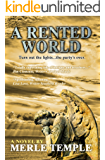A Rented World (The Michael Parker Series Book 4): Under Contract with X-G Productions for TV Series