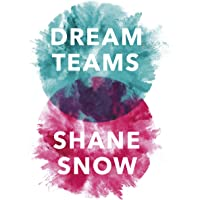 Dream Teams: Working Together Without Falling Apart