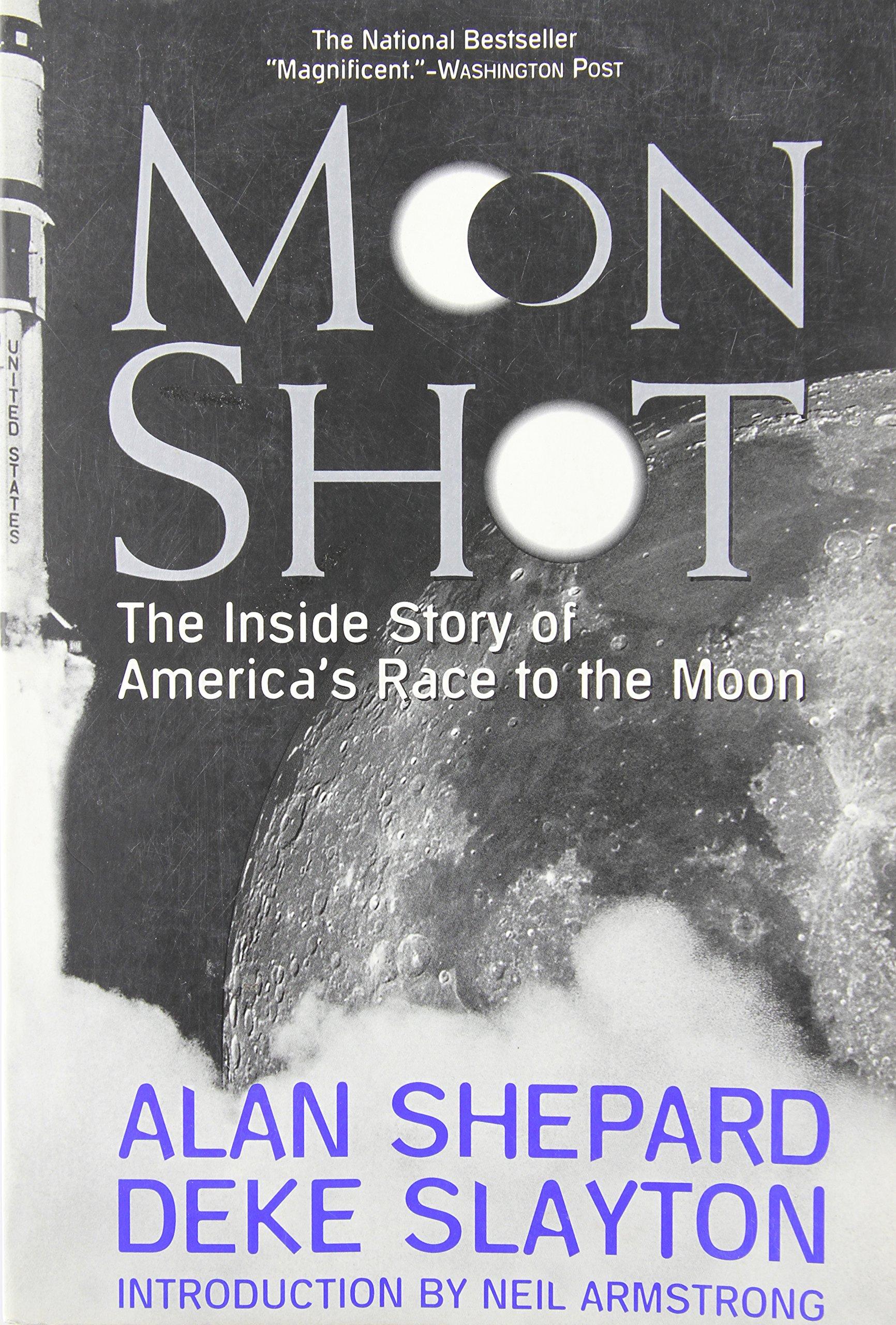 Moon Shot: The Inside Story of America's Race to the Moon: Alan Shepard,  Deke Slayton: 9781570361678: Amazon.com: Books