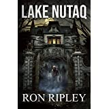 Lake Nutaq: Supernatural Horror with Scary Ghosts & Haunted Houses (Berkley Street Series Book 6)