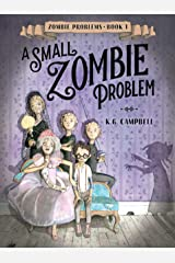A Small Zombie Problem (Zombie Problems Book 1) Kindle Edition