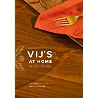 Vijs At Home: Relax, Honey: The Warmth and Ease of Indian Cooking