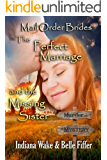 Mail Order Bride: The Perfect Marriage and the Missing Sister: Clean, and Inspirational Western Historical Romance (Mail Order Bride Murder Mystery Book 5)