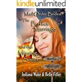 Mail Order Bride: The Perfect Marriage and the Missing Sister: Clean, and Inspirational Western Historical Romance (Mail Orde