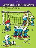 L'Univers des Schtroumpfs - tome 6 - Les Schtroumpfs font du sport