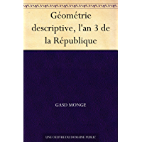 Géométrie descriptive, l'an 3 de la République (French Edition)