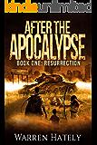 After the Apocalypse Book 1 Resurrection: a zombie apocalypse political action thriller