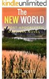 The New World: A Post-Apocalyptic Dystopian Survival Novel