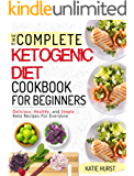 Ketogenic Diet For Beginners: The Complete Keto Diet Cookbook For Beginners | Delicious, Healthy, and Simple Keto Recipes For Everyone