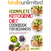 Ketogenic Diet For Beginners: The Complete Keto Diet Cookbook For Beginners | Delicious, Healthy, and Simple Keto…
