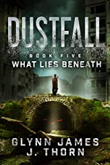 Dustfall, Book Five - What Lies Beneath Kindle Edition