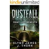 Dustfall, Book Five - What Lies Beneath