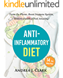 Anti-Inflammatory Diet: Tame the Flame, Boost Immune System, Restore Health, and Feel Amazing (English Edition)