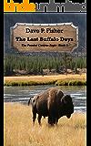 The Last Buffalo Days (The Poudre Canyon Saga Book 2)