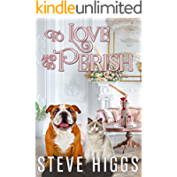 To Love and to Perish: Felicity Philips Investigates Book 1
