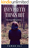 Even Pretty Things Rot (Deerleap Hollow Series Book #1)