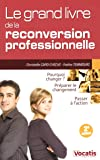 Grand livre de la reconversion professionnelle 2 edt