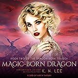 Magic-Born Dragon: Dragon Born Trilogy Series, Book 2