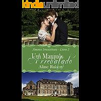 Um Marquês Arrebatado (Amores Irresistíveis Livro 2)