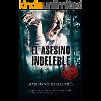 EL ASESINO INDELEBLE: La novela negra independiente que dará el salto a la gran pantalla (Premio Eriginal Books 2017)