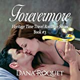 Forevermore: Heritage Time Travel Romance Series, Book 3