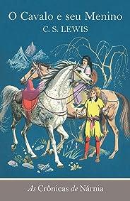 O Cavalo e seu Menino (As Crônicas de Nárnia Livro 3)