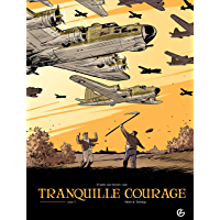 Tranquille courage: tome 2 (French Edition)