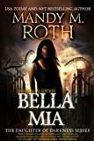 Bella Mia: Anniversary Edition (Daughter of Darkness Book 3)