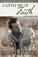 A Little Bit of Faith (Devoted Series Book 1) Kindle Edition