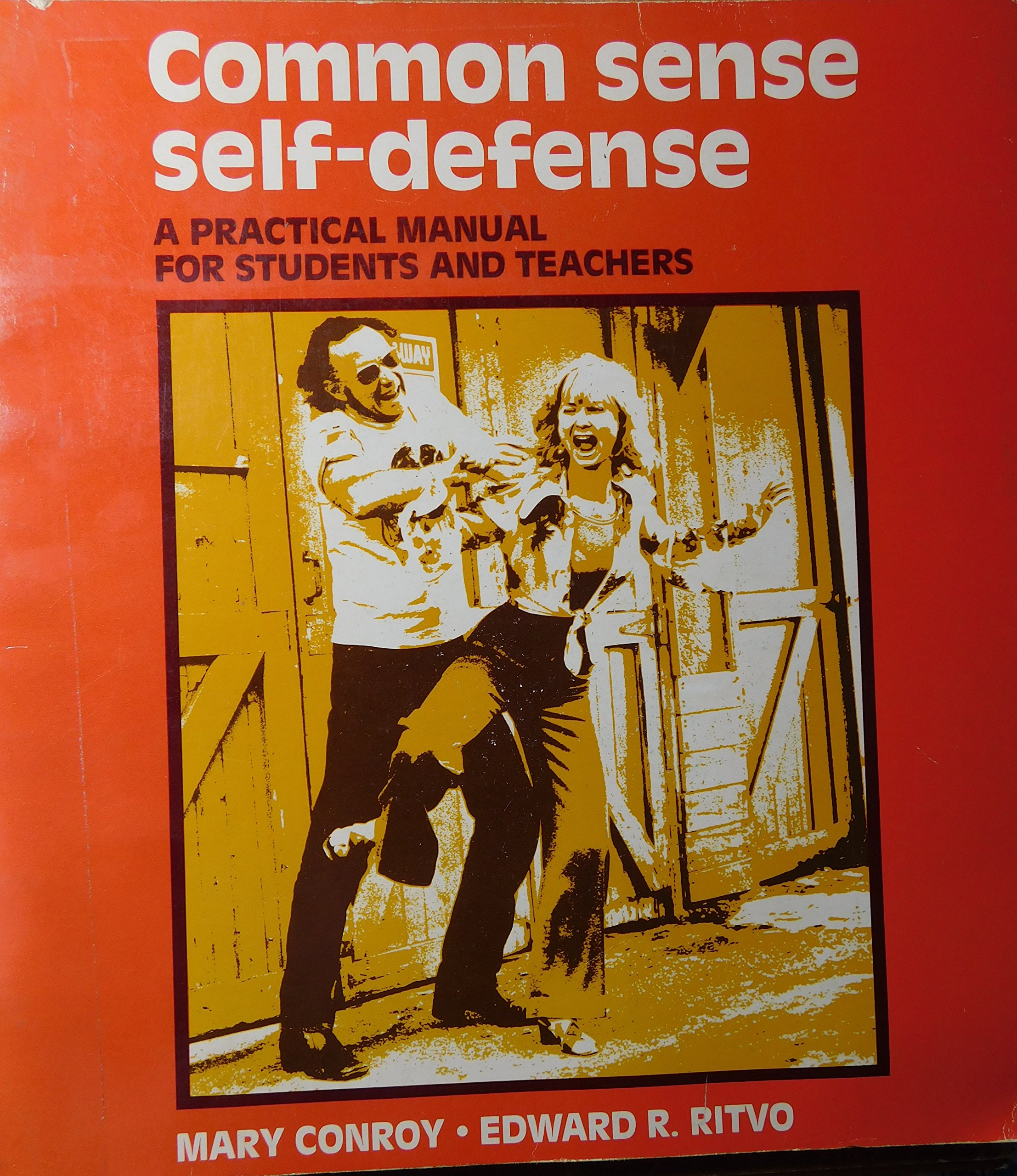 Common Sense Self Defence: A Practical Manual for Students and Teachers: M.  Conroy, Edward R. Ritvo: 9780801610271: Amazon.com: Books