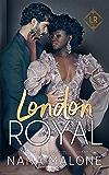 London Royal (London Royal Series Book 1)